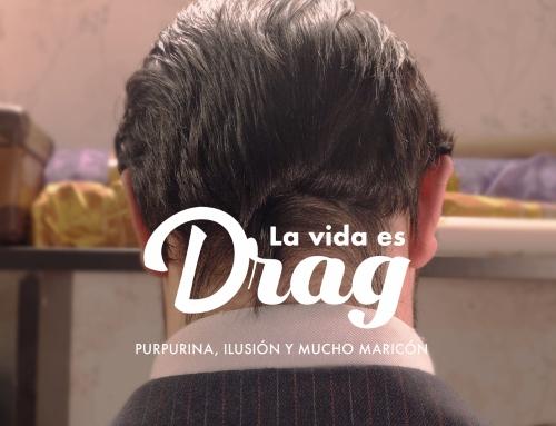 La vida es Drag